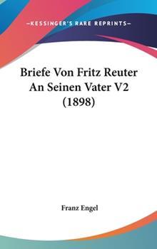 Hardcover Briefe Von Fritz Reuter an Seinen Vater V2 Book