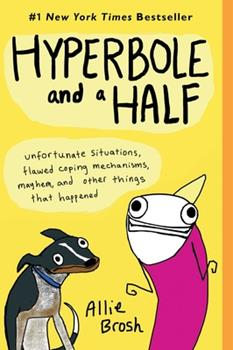 Paperback Hyperbole and a Half : Unfortunate Situations, Flawed Coping Mechanisms, Mayhem, and Other Things That Happened Book