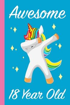 Paperback Awesome 18 Year Old Dabbing Unicorn : Blank Lined Journal, Notebook, Planner Awesome Happy 18th Birthday 18 Years Old Gift for Girls Book