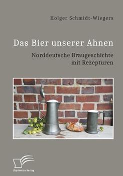 Paperback Das Bier unserer Ahnen. Norddeutsche Braugeschichte mit Rezepturen [German] Book