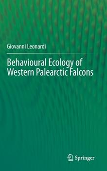 Hardcover Behavioural Ecology of Western Palearctic Falcons Book