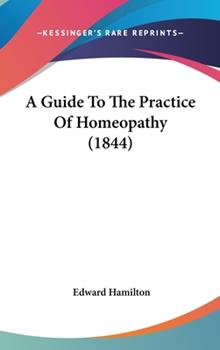 Hardcover A Guide to the Practice of Homeopathy Book