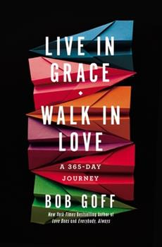 Live in Grace, Walk in Love: A 365-Day Journey 1799710513 Book Cover