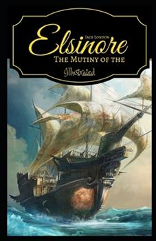 Paperback The Mutiny of the Elsinore Illustrated Book