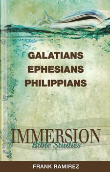 Immersion Bible Studies - Galatians, Ephesians, Philippians: Immersion Bible Studies - Book  of the Immersion Bible Studies