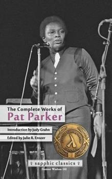 The Complete Works of Pat Parker - Book #102 of the Sinister Wisdom