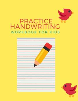 Paperback Practice Handwriting Workbook For Kids: Preschool Practice Handwriting Workbook: Pre K, Kindergarten and Kids Ages 3-5 Reading And Writing Book