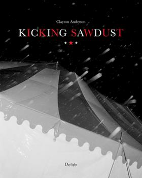 Hardcover Kicking Sawdust: Running Away with the Circus and Carnival Book