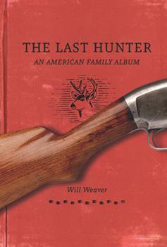 The Last Hunter: An American Family Album 0873517768 Book Cover