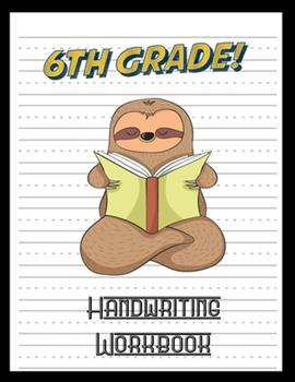 """Paperback 6th Grade Handwriting Workbook: Sloth Book 8.5"""" x 11"""" 100 Pages Handwriting Practice Paper For Everyone Book"""