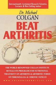 Beat Arthritis: New Protocols for the Treatment of Arthritis 1896817157 Book Cover