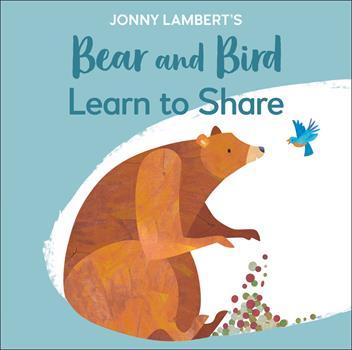 Board book Jonny Lambert's Bear and Bird: Learn to Share Book