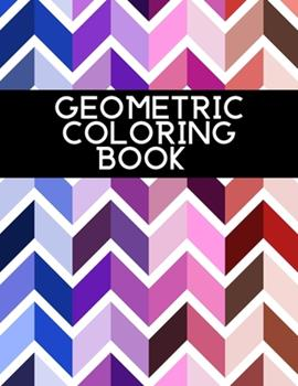 Paperback Geometric Coloring Book: For Adults Relaxation Book