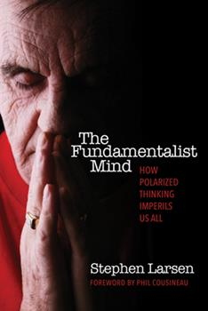 FUNDAMENTALIST MIND: How Polarized Thinking Imperils US All 0835608506 Book Cover