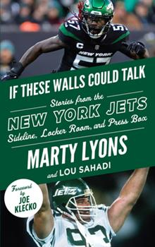 If These Walls Could Talk: New York Jets: Stories from the New York Jets Sideline, Locker Room, and Press Box 1629377511 Book Cover