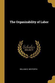 Paperback The Organizability of Labor Book