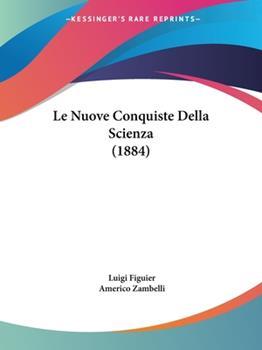 Paperback Le Nuove Conquiste Della Scienza Book