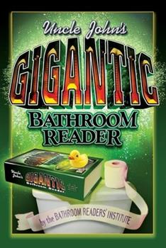 Hardcover Uncle John's Gigantic Bathroom Reader (Uncle John's Bathroom Readers) Book