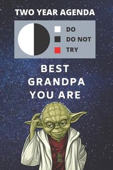 Paperback 2020 & 2021 Two-Year Daily Planner for Best Gift for Grandpa - Funny Yoda Quote Appointment Book - Two Year Weekly Agenda Notebook Present for Grandfather : Star Wars Fan Logbook - Starts Month of January - 2 Calendar Years of Monthly Plans - Day Log Book