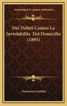 Hardcover Dei Delitti Contro la Inviolabilita? Del Domicilio Book