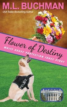 Paperback Flower of Destiny: a Secret Service dog handler romance story Book