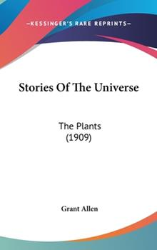 Hardcover Stories Of The Universe: The Plants (1909) Book