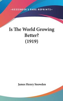 Hardcover Is the World Growing Better? Book