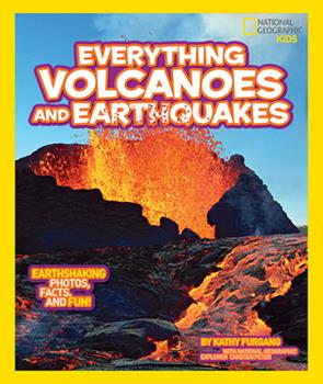 National Geographic Kids Everything Volcanoes and Earthquakes - Book  of the National Geographic Kids Everything