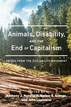 Paperback Animals, Disability, and the End of Capitalism : Voices from the Eco-Ability Movement Book