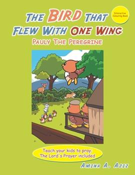 Paperback The Bird That Flew with One Wing: Pauly the Peregrine Book