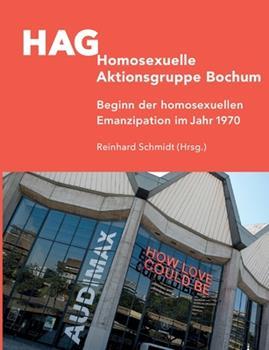 Paperback HAG Homosexuelle Aktionsgruppe Bochum: Beginn der homosexuellen Emanzipation im Jahr 1970 [German] Book