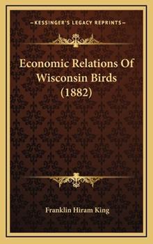 Hardcover Economic Relations of Wisconsin Birds Book
