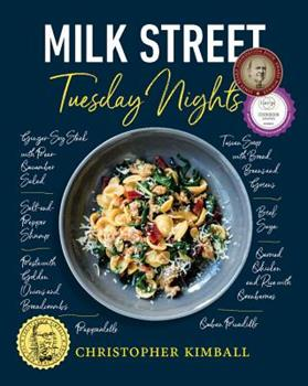 Milk Street: Tuesday Nights: More than 200 Simple Weeknight Suppers that Deliver Bold Flavor, Fast 031643731X Book Cover
