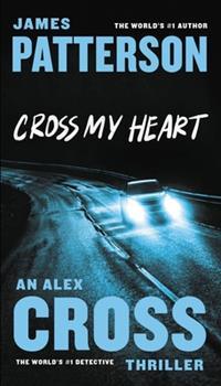 Cross My Heart - Book #21 of the Alex Cross
