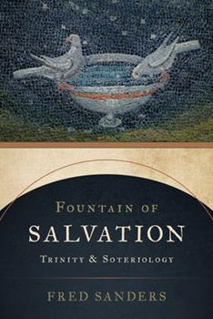 Paperback Fountain of Salvation: Trinity and Soteriology Book