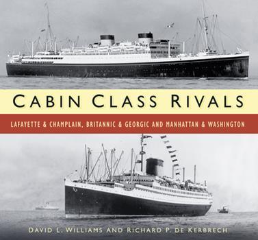 Paperback Cabin Class Rivals: Lafayette & Champlain, Britannic & Georgic and Manhattan & Washington Book