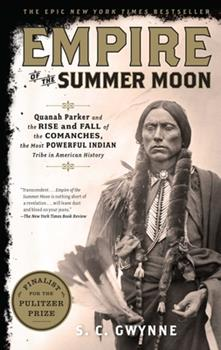Paperback Empire of the Summer Moon : Quanah Parker and the Rise and Fall of the Comanches, the Most Powerful Indian Tribe in American History Book