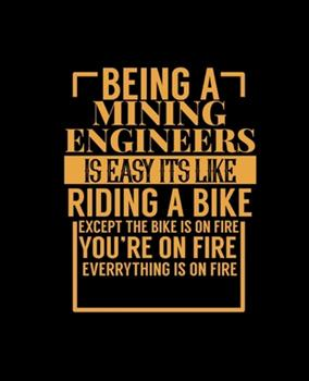Paperback Being a Mining Engineers Is Easy Its Like Riding a Bike : College Ruled Lined Notebook - 120 Pages Perfect Funny Gift Keepsake Journal, Diary Book