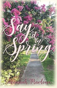 Paperback Say It In Spring: A Second Chance Romance Book
