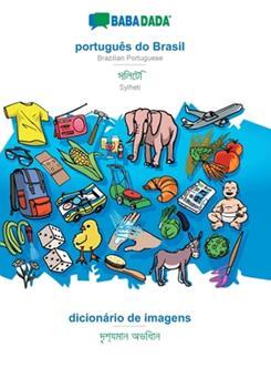 Paperback BABADADA, portugu?s do Brasil - Sylheti (in bengali script), dicion?rio de imagens - visual dictionary (in bengali script): Brazilian Portuguese - Syl [Portuguese] Book