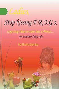 Paperback Ladies!! Stop Kissing F.r.o.g.s Expecting Them To Turn Into Princes Book
