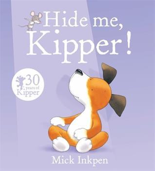 Hide Me, Kipper - Book  of the Kipper the Dog
