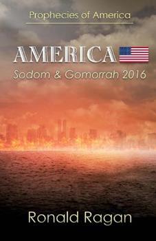 Paperback Prophecies of America: America - Sodom & Gomorrah 2016 Book