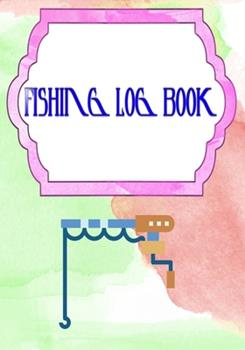 Paperback Fishing Log Notebook : Logging the Fishing Logbook Has Evolved Capture Size 7x10 Inch - Tackle - Notes # Guide Cover Matte 110 Pages Good Prints Book