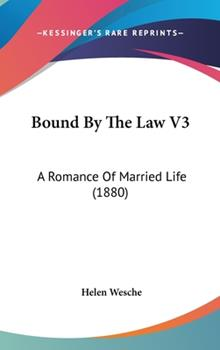 Hardcover Bound by the Law V3 : A Romance of Married Life (1880) Book