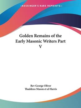 Paperback Golden Remains of the Early Masonic Writers Part V Book