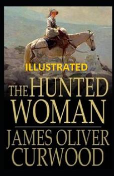 Paperback The Hunted Woman Illustrated Book