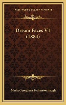 Hardcover Dream Faces V1 (1884) Book