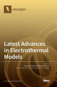 Hardcover Latest Advances in Electrothermal Models Book