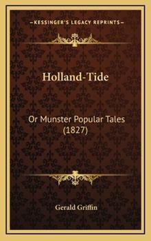 Hardcover Holland-Tide : Or Munster Popular Tales (1827) Book